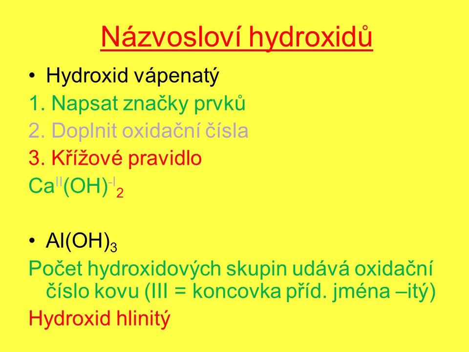 Názvosloví hydroxidů Hydroxid vápenatý 1. Napsat značky prvků 2.