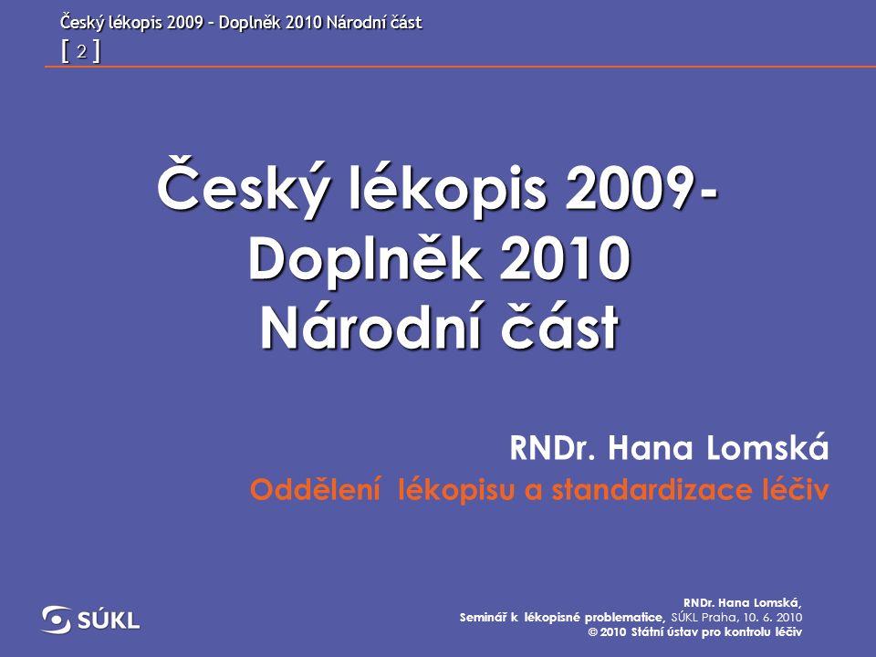 Český lékopis 2009 – Doplněk 2010 Národní část [ 3 ] RNDr.
