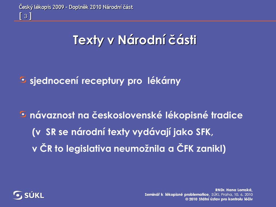 Český lékopis 2009 – Doplněk 2010 Národní část [ 4 ] RNDr.