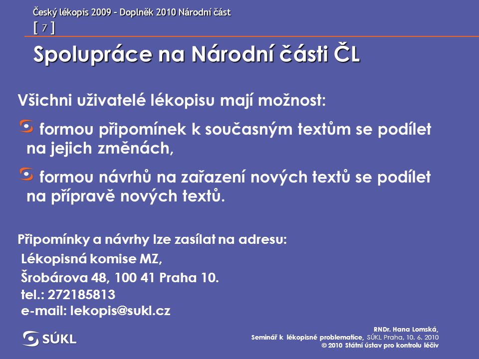 Český lékopis 2009 – Doplněk 2010 Národní část [ 18 ] RNDr.