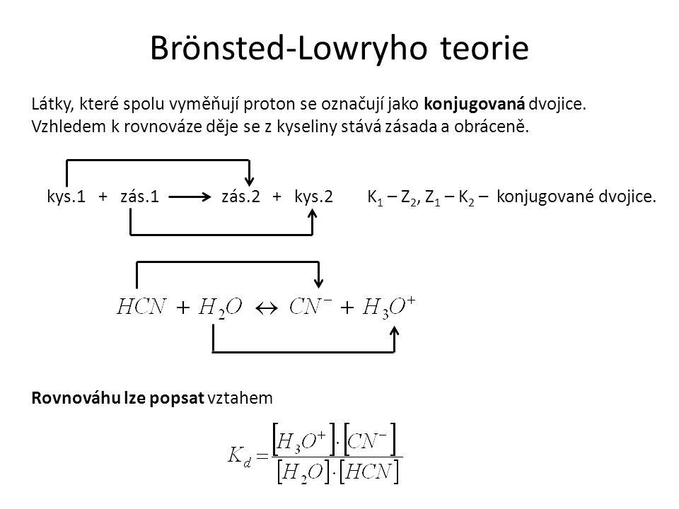 Brönsted-Lowryho teorie kys.1 + zás.1 zás.2 + kys.2 K 1 – Z 2, Z 1 – K 2 – konjugované dvojice. Látky, které spolu vyměňují proton se označují jako ko
