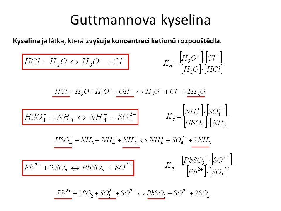 Guttmannova kyselina Kyselina je látka, která zvyšuje koncentraci kationů rozpouštědla.