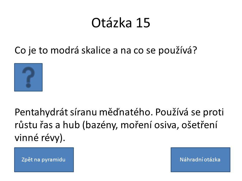 Otázka 15 Co je to modrá skalice a na co se používá.