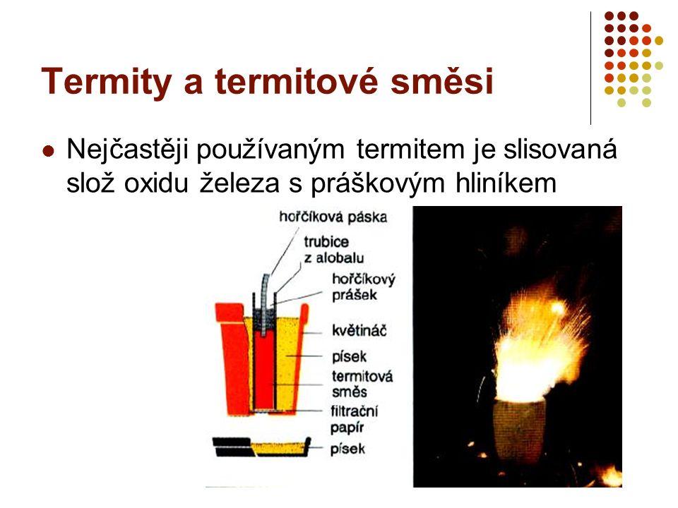Termity a termitové směsi Nejčastěji používaným termitem je slisovaná slož oxidu železa s práškovým hliníkem