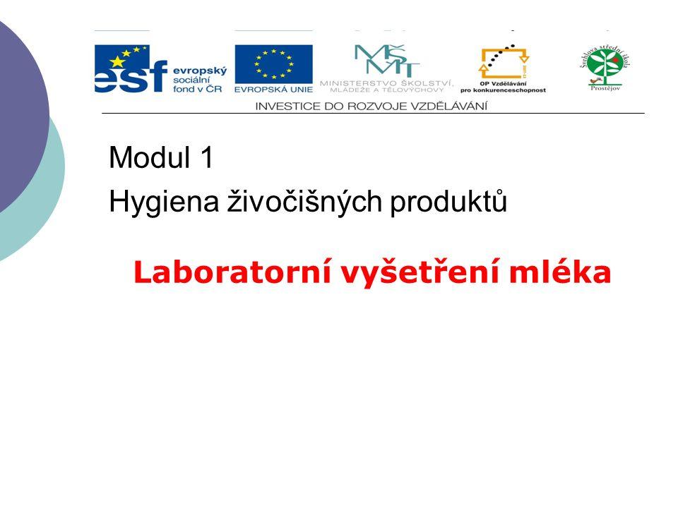 Modul 1 Hygiena živočišných produktů Laboratorní vyšetření mléka