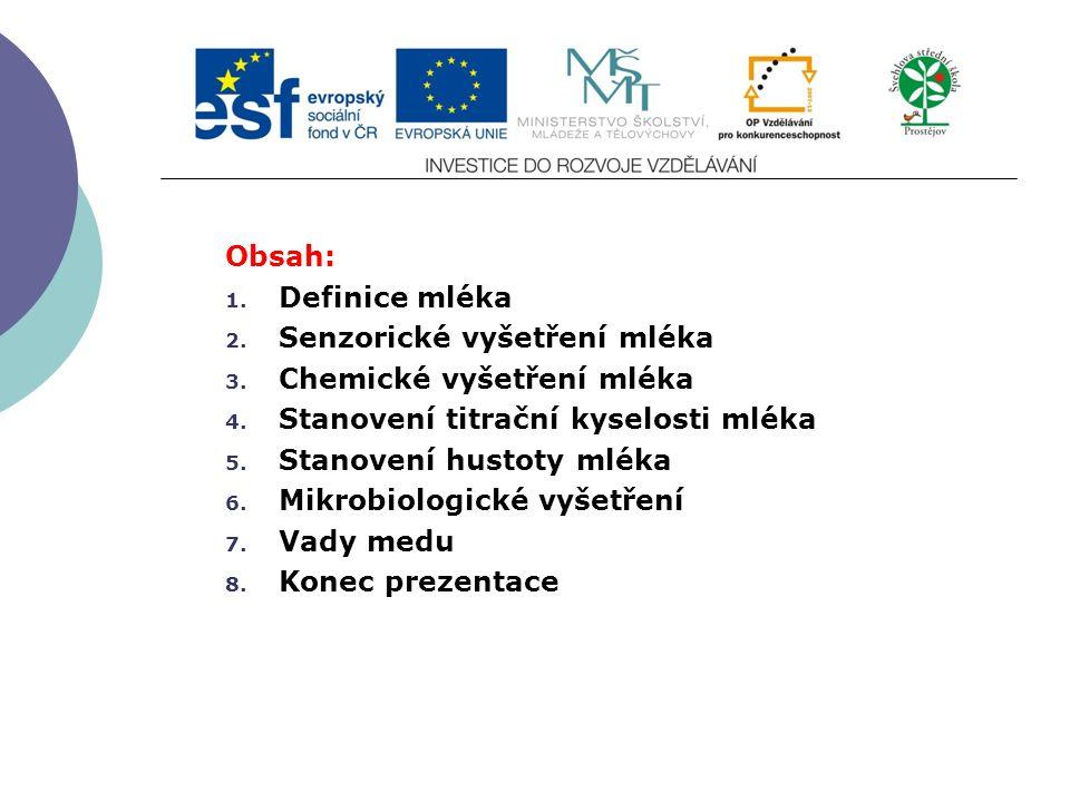 Slide 2…atd Obsah: 1. Definice mléka 2. Senzorické vyšetření mléka 3.