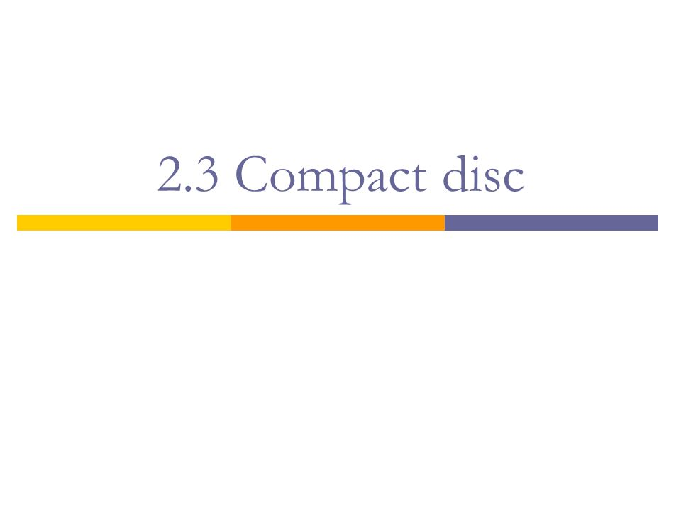 2.3 Compact disc