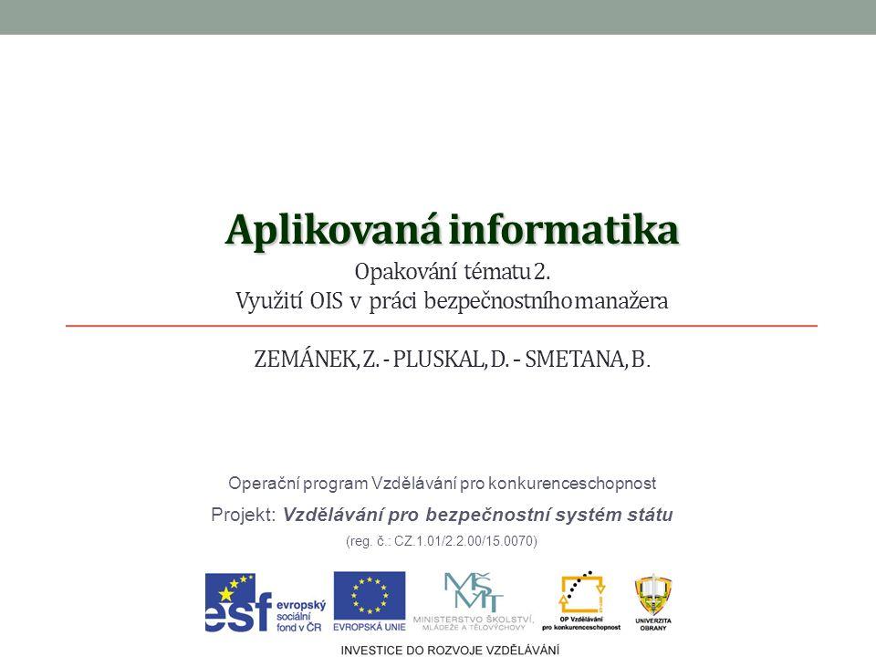 Aplikovaná informatika Aplikovaná informatika Opakování tématu 2.