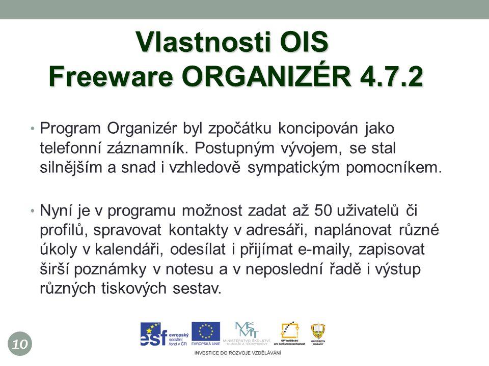10 Vlastnosti OIS Freeware ORGANIZÉR 4.7.2 Program Organizér byl zpočátku koncipován jako telefonní záznamník.