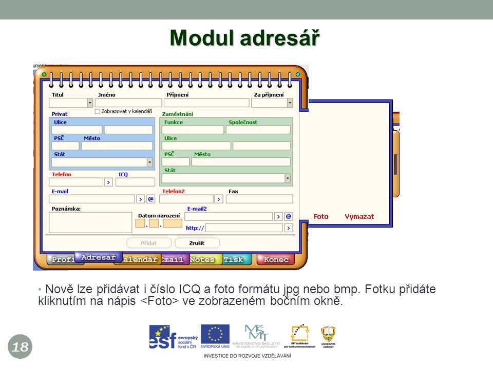 18 Modul adresář Nově lze přidávat i číslo ICQ a foto formátu jpg nebo bmp.