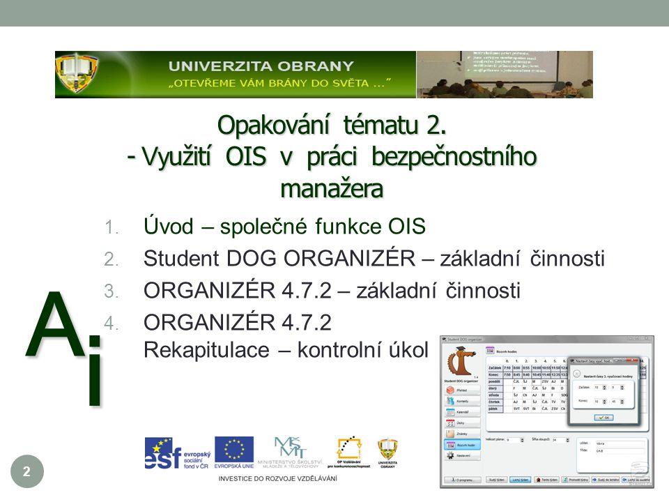 2 Opakování tématu 2. - Vy užití OIS v práci bezpečnostního manažera A i 1.