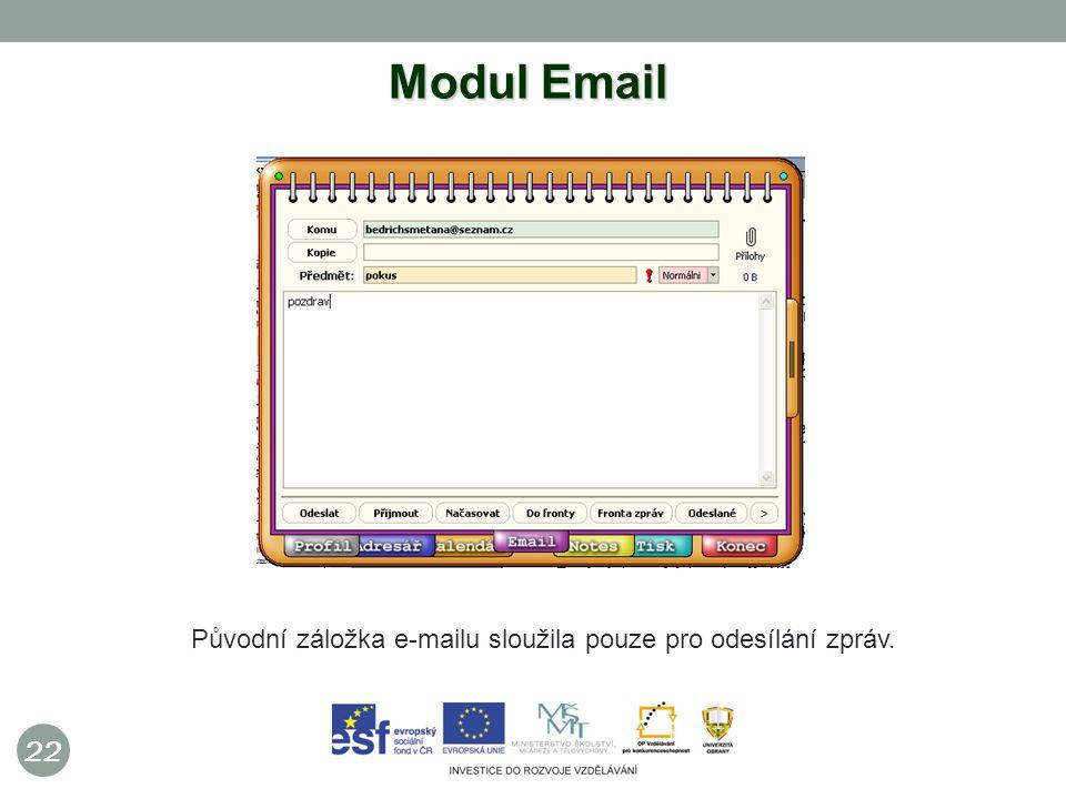 22 Modul Email Původní záložka e-mailu sloužila pouze pro odesílání zpráv.