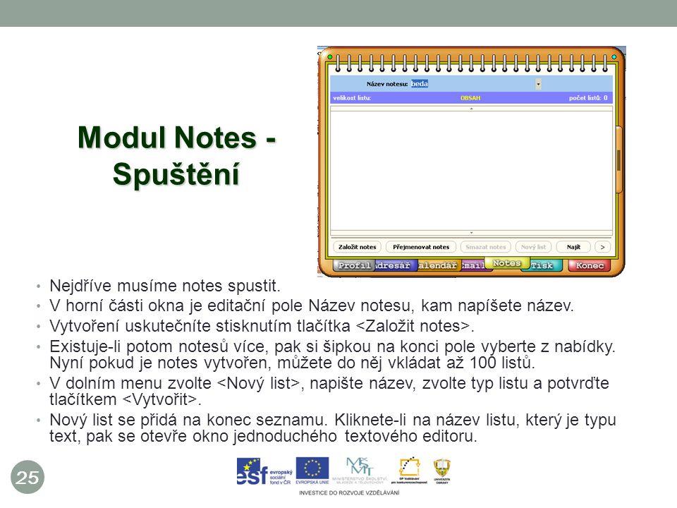 25 Modul Notes - Spuštění Nejdříve musíme notes spustit.