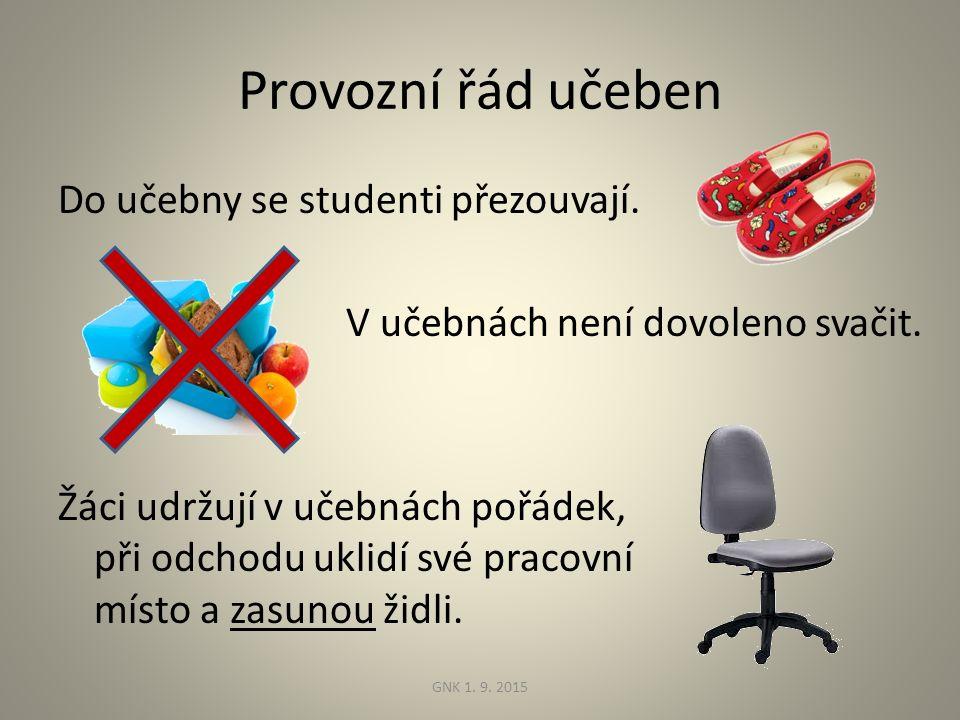 Provozní řád učeben Do učebny se studenti přezouvají.