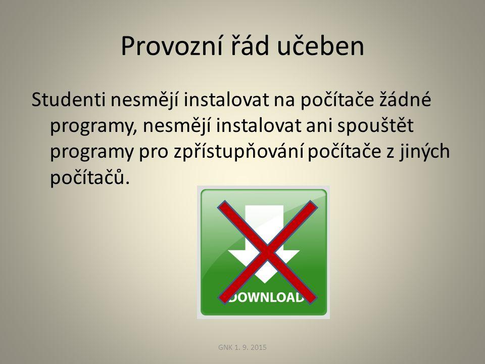Provozní řád učeben Studenti nesmějí instalovat na počítače žádné programy, nesmějí instalovat ani spouštět programy pro zpřístupňování počítače z jiných počítačů.