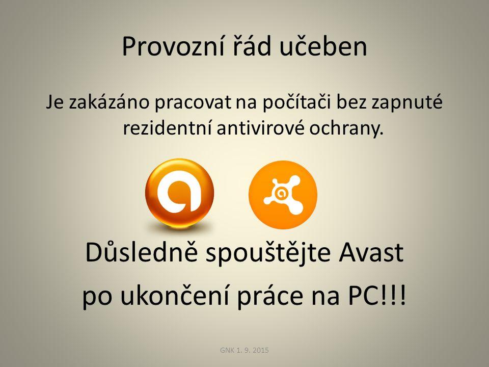 Provozní řád učeben Je zakázáno pracovat na počítači bez zapnuté rezidentní antivirové ochrany.