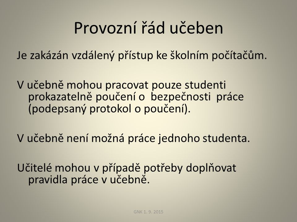 Provozní řád učeben Je zakázán vzdálený přístup ke školním počítačům.