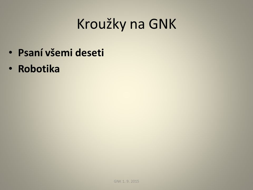 Kroužky na GNK Psaní všemi deseti Robotika GNK 1. 9. 2015