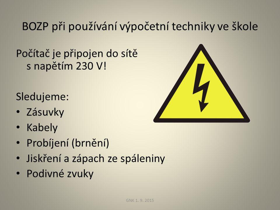 BOZP při používání výpočetní techniky ve škole Počítač je připojen do sítě s napětím 230 V.