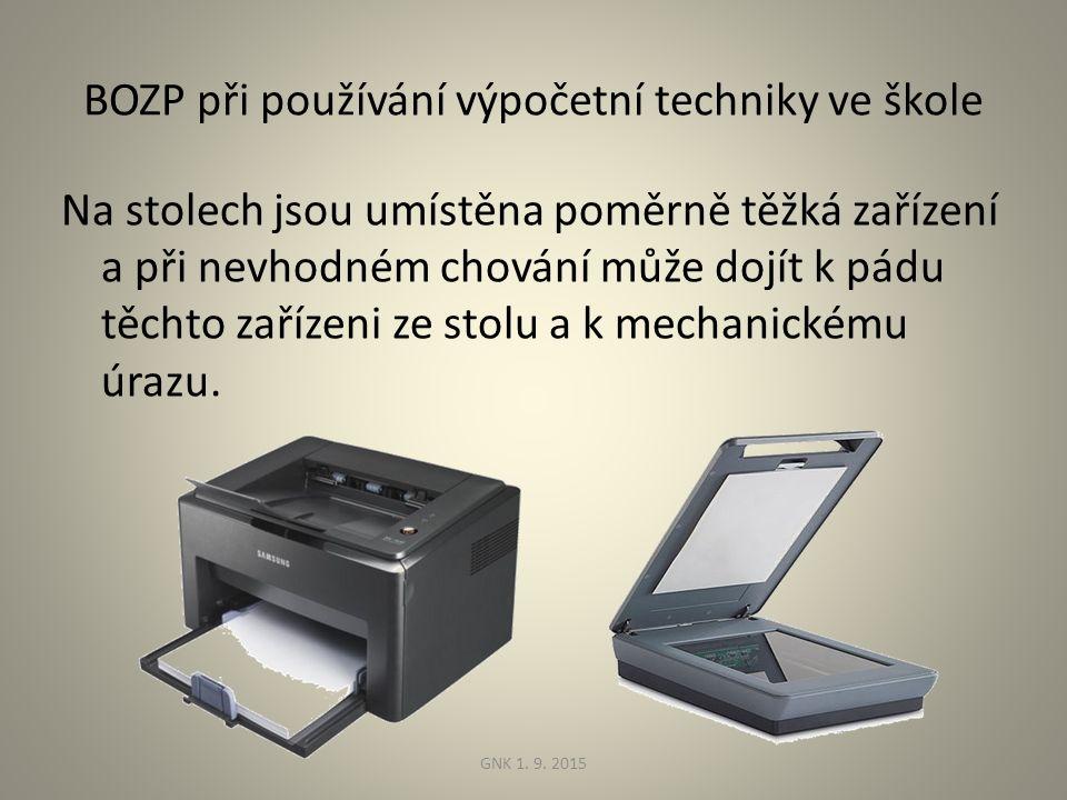 BOZP při používání výpočetní techniky ve škole Na stolech jsou umístěna poměrně těžká zařízení a při nevhodném chování může dojít k pádu těchto zařízeni ze stolu a k mechanickému úrazu.