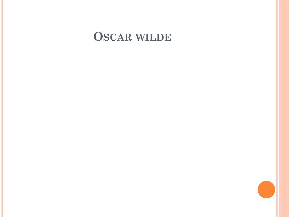 O SCAR WILDE
