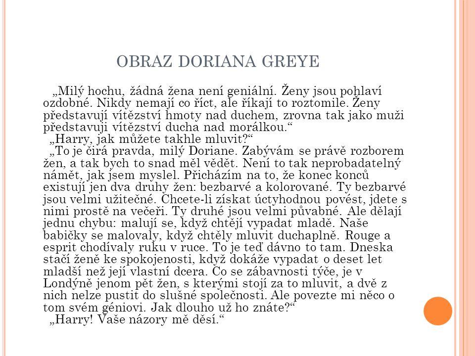 """OBRAZ DORIANA GREYE """"Milý hochu, žádná žena není geniální."""
