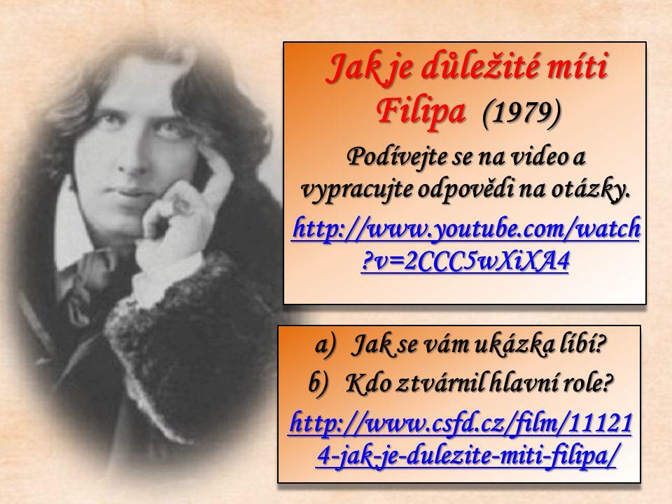 Jak je důležité míti Filipa (1979) Podívejte se na video a vypracujte odpovědi na otázky.