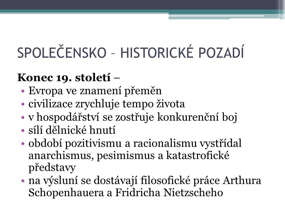 SPOLEČENSKO – HISTORICKÉ POZADÍ Konec 19.