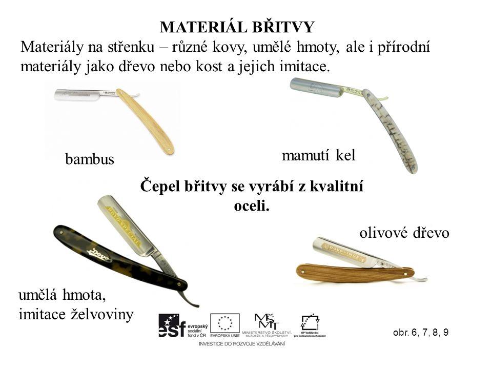 MATERIÁL BŘITVY Materiály na střenku – různé kovy, umělé hmoty, ale i přírodní materiály jako dřevo nebo kost a jejich imitace.