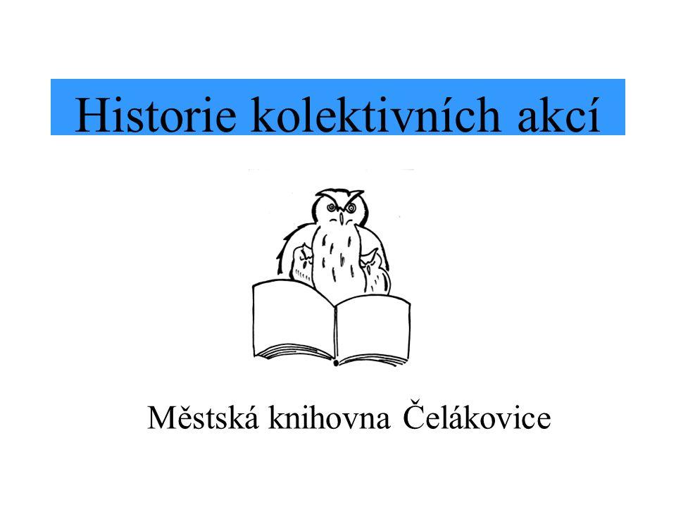 Městská knihovna Čelákovice Historie kolektivních akcí