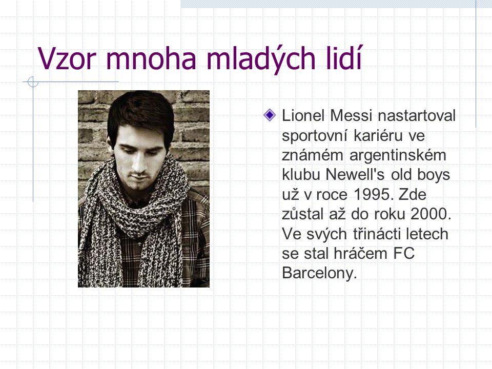 Vzor mnoha mladých lidí Lionel Messi nastartoval sportovní kariéru ve známém argentinském klubu Newell's old boys už v roce 1995. Zde zůstal až do rok