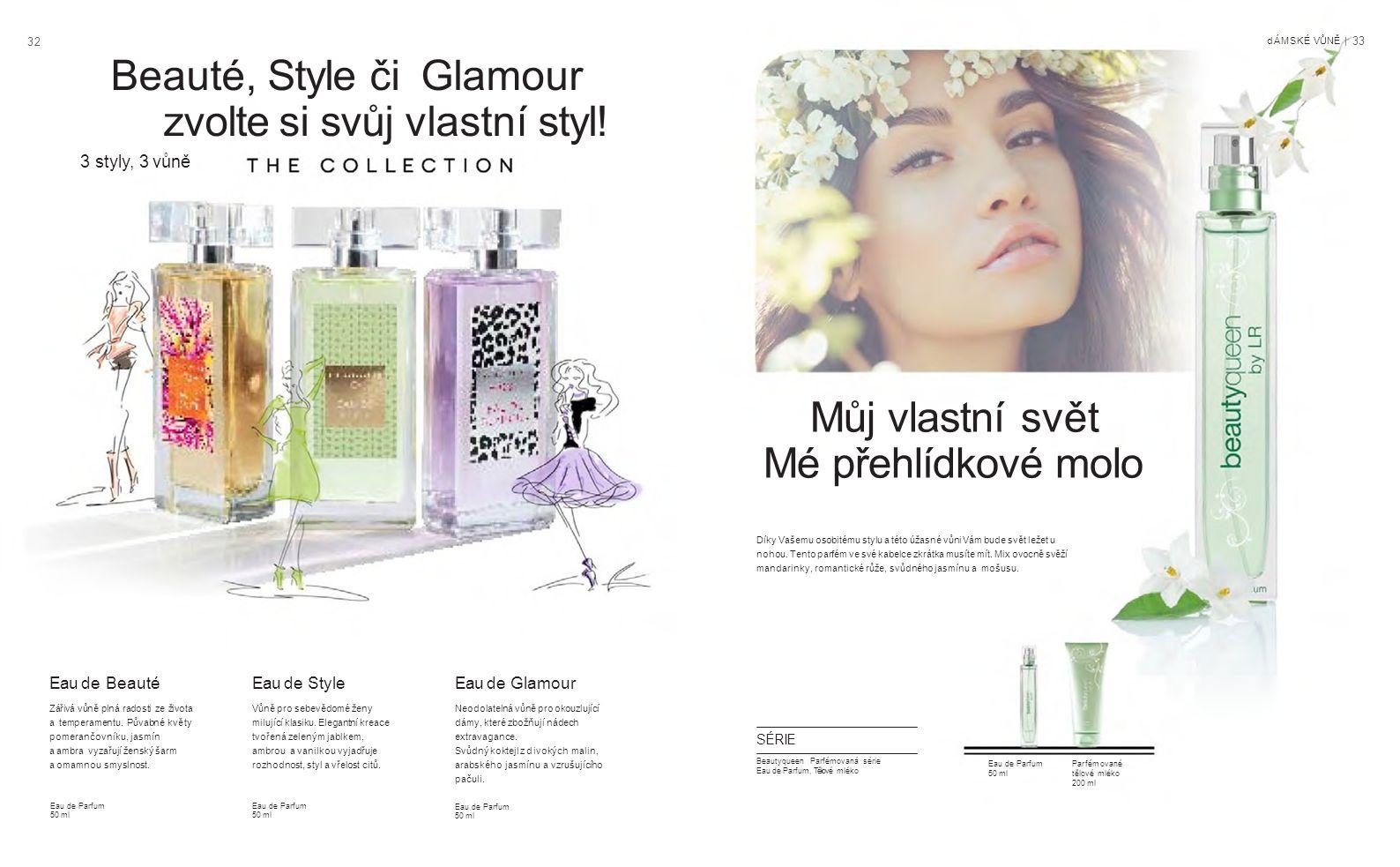 3232 dÁMSKÉ VŮNĚ | 33 Beauté, Style či Glamour zvolte si svůj vlastní styl.