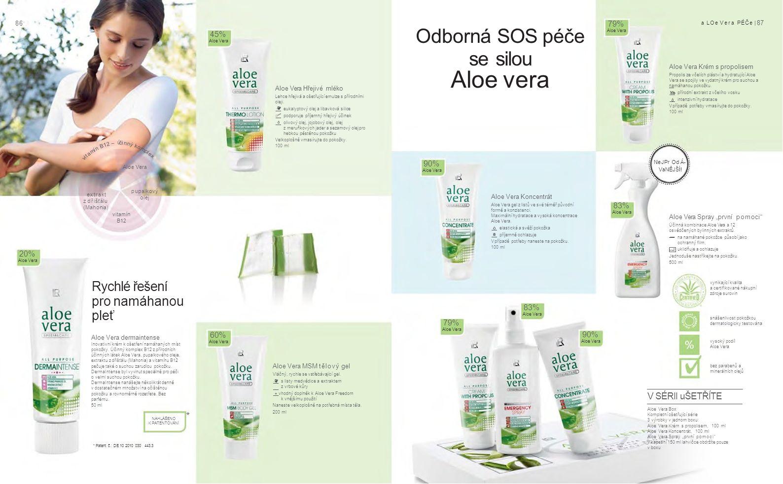 8686 a LOe Vera PÉČe | 87 * Aloe Vera Hřejivé mléko Lehce hřejivá a ošetřující emulze s přírodními oleji.