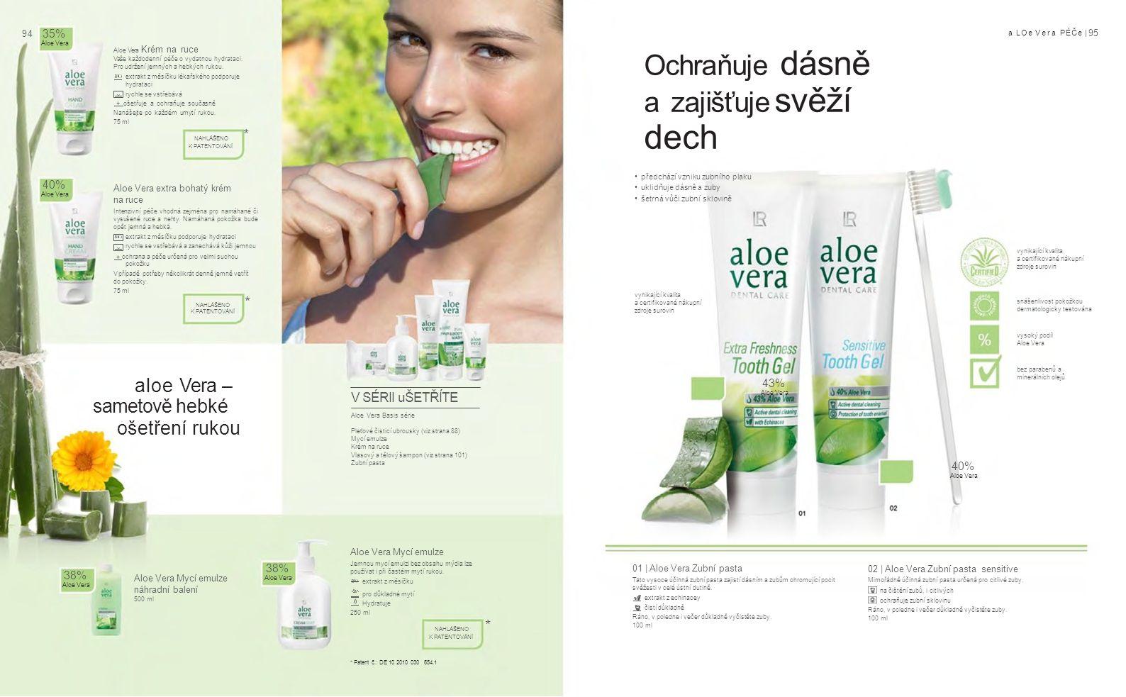9494 a LOe Vera PÉČe | 95 Aloe Vera extra bohatý krém na ruce Intenzivní péče vhodná zejména pro namáhané či vysušené ruce a nehty.