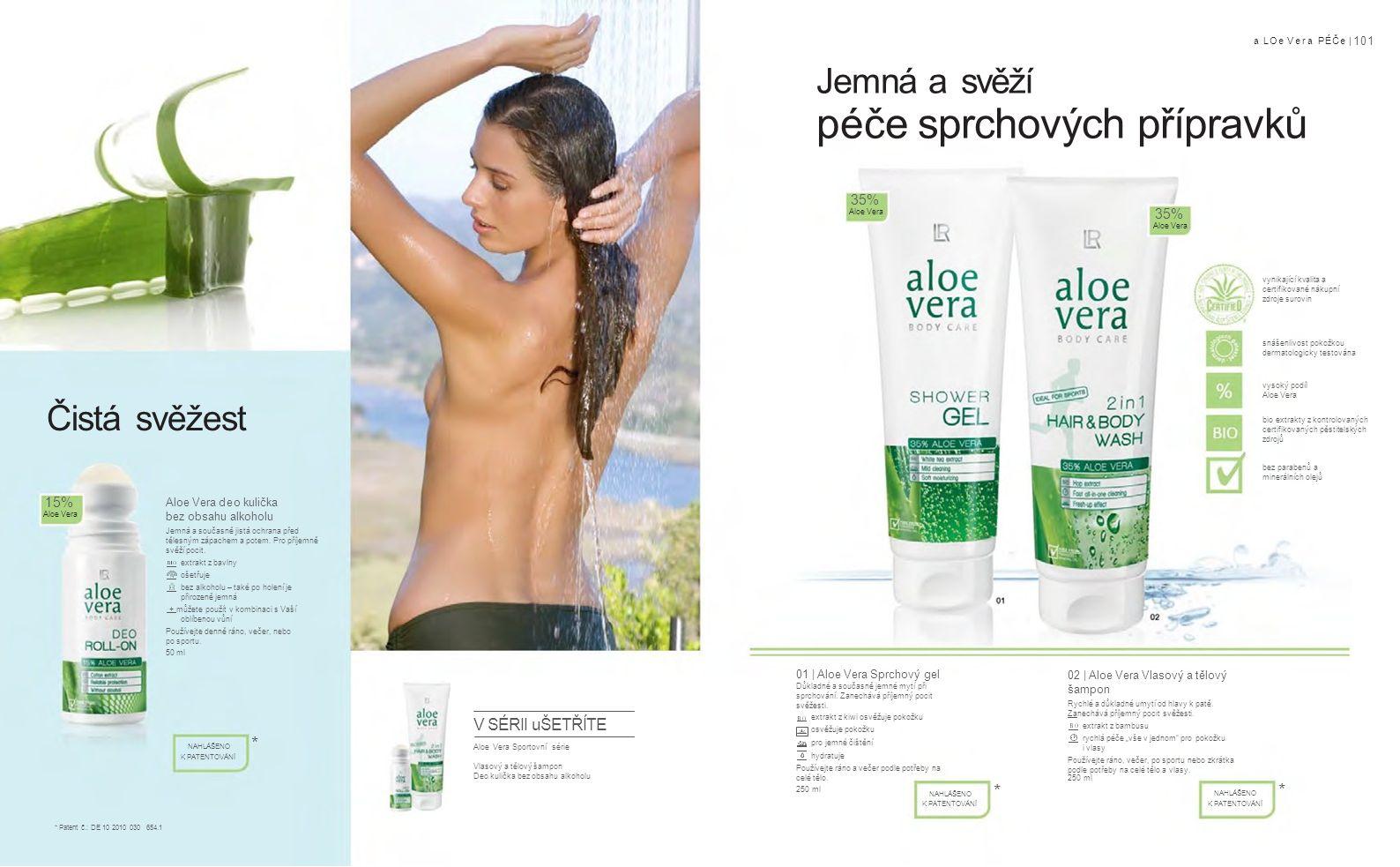 a LOe Vera PÉČe | 101 01 | Aloe Vera Sprchový gel Důkladné a současně jemné mytí při sprchování.