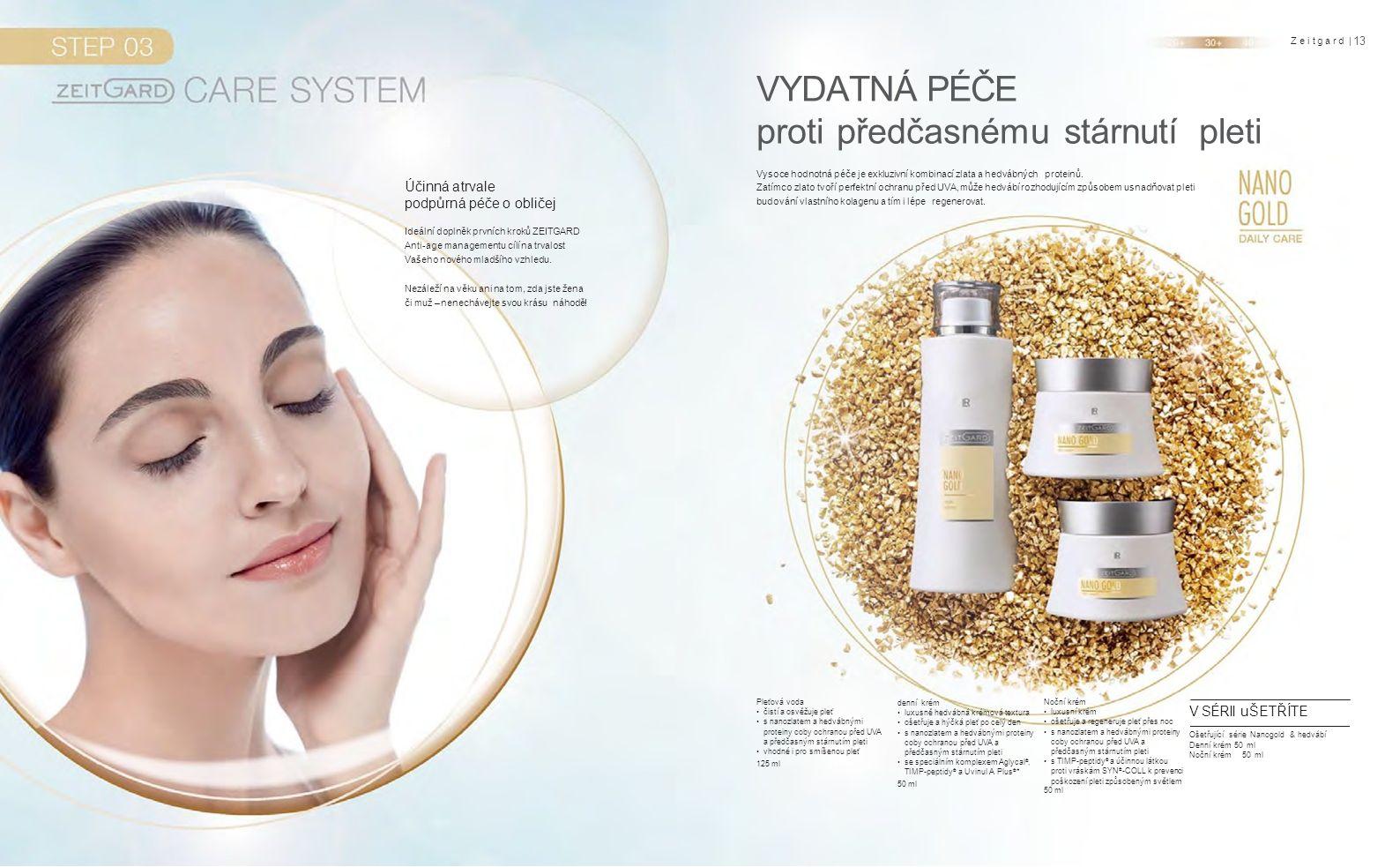 Zeitgard | 13 VYDATNÁ PÉČE proti předčasnému stárnutí pleti Vysoce hodnotná péče je exkluzivní kombinací zlata a hedvábných proteinů.
