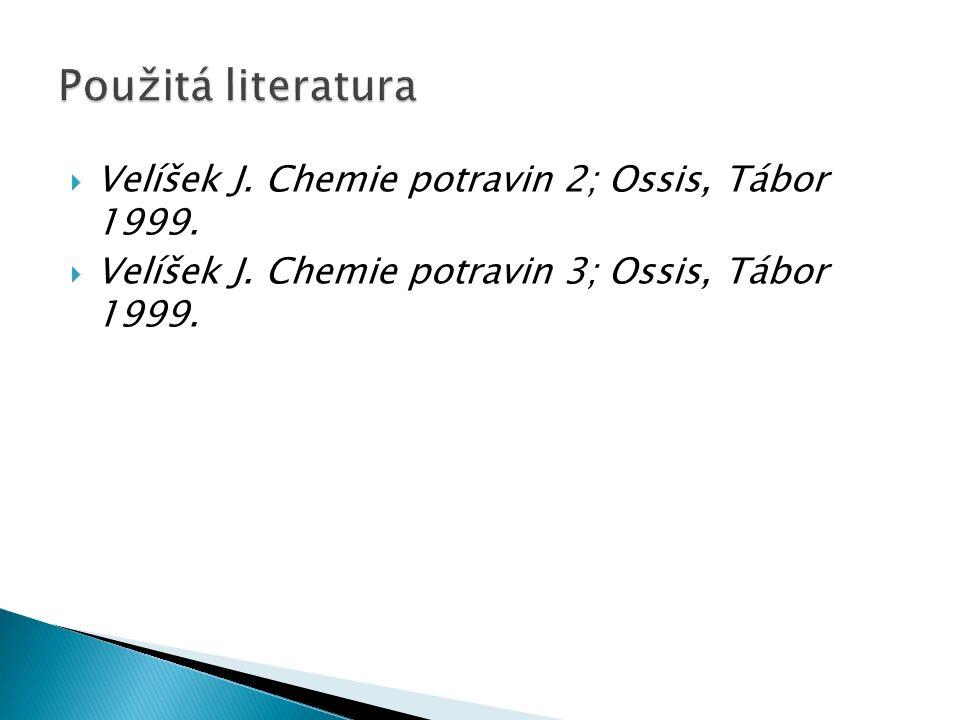  Velíšek J. Chemie potravin 2; Ossis, Tábor 1999.