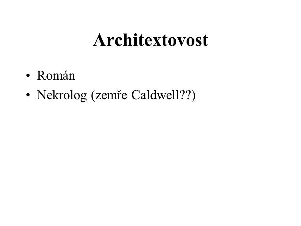 Architextovost Román Nekrolog (zemře Caldwell??)