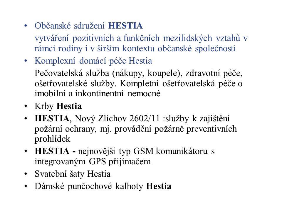Občanské sdružení HESTIA vytváření pozitivních a funkčních mezilidských vztahů v rámci rodiny i v širším kontextu občanské společnosti Komplexní domácí péče Hestia Pečovatelská služba (nákupy, koupele), zdravotní péče, ošetřovatelské služby.