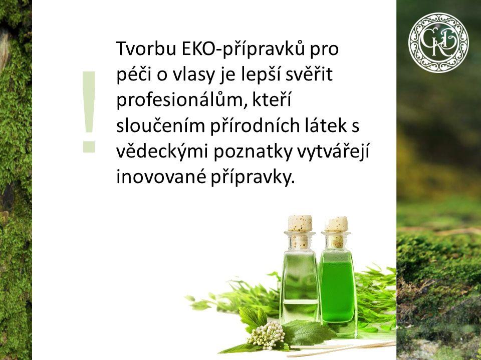 ! Tvorbu EKO-přípravků pro péči o vlasy je lepší svěřit profesionálům, kteří sloučením přírodních látek s vědeckými poznatky vytvářejí inovované přípravky.