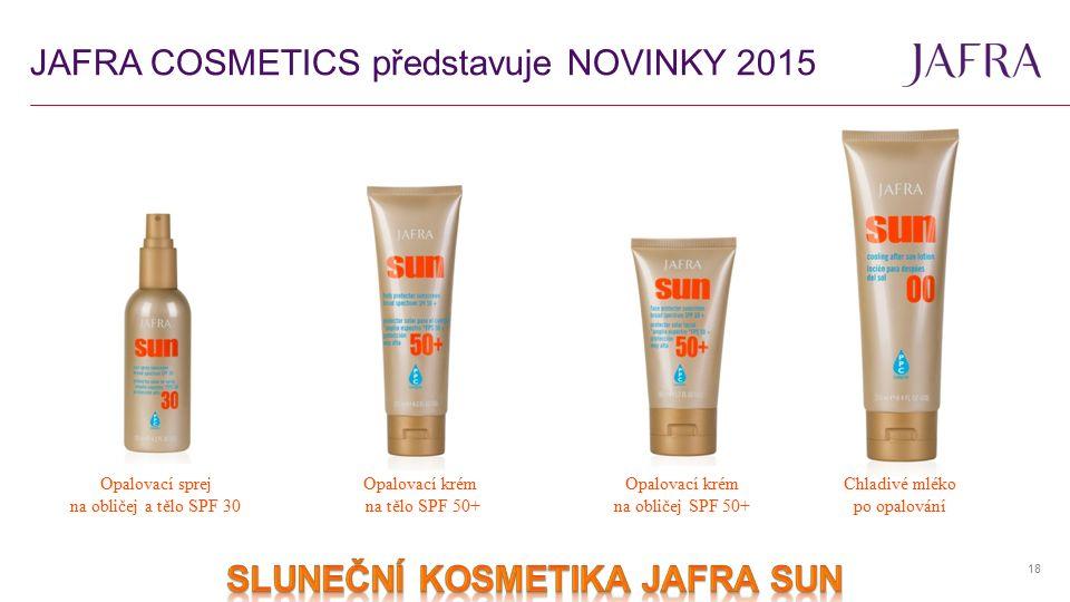 JAFRA COSMETICS představuje NOVINKY 2015 18 Chladivé mléko po opalování Opalovací sprej na obličej a tělo SPF 30 Opalovací krém na tělo SPF 50+ Opalovací krém na obličej SPF 50+