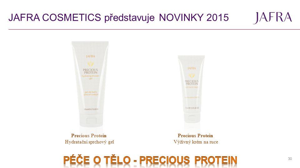 JAFRA COSMETICS představuje NOVINKY 2015 30 Precious Protein Hydratační sprchový gel Precious Protein Výživný krém na ruce