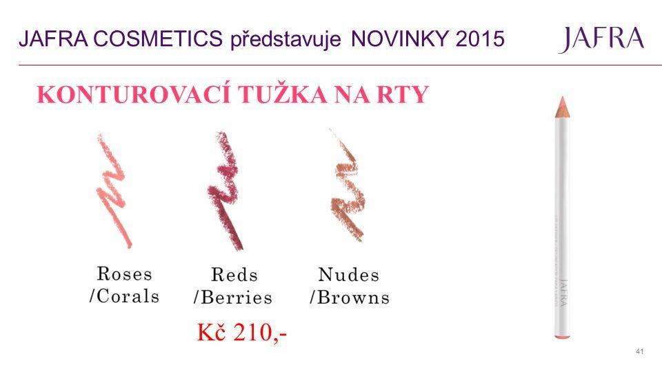 41 KONTUROVACÍ TUŽKA NA RTY Kč 210,- JAFRA COSMETICS představuje NOVINKY 2015