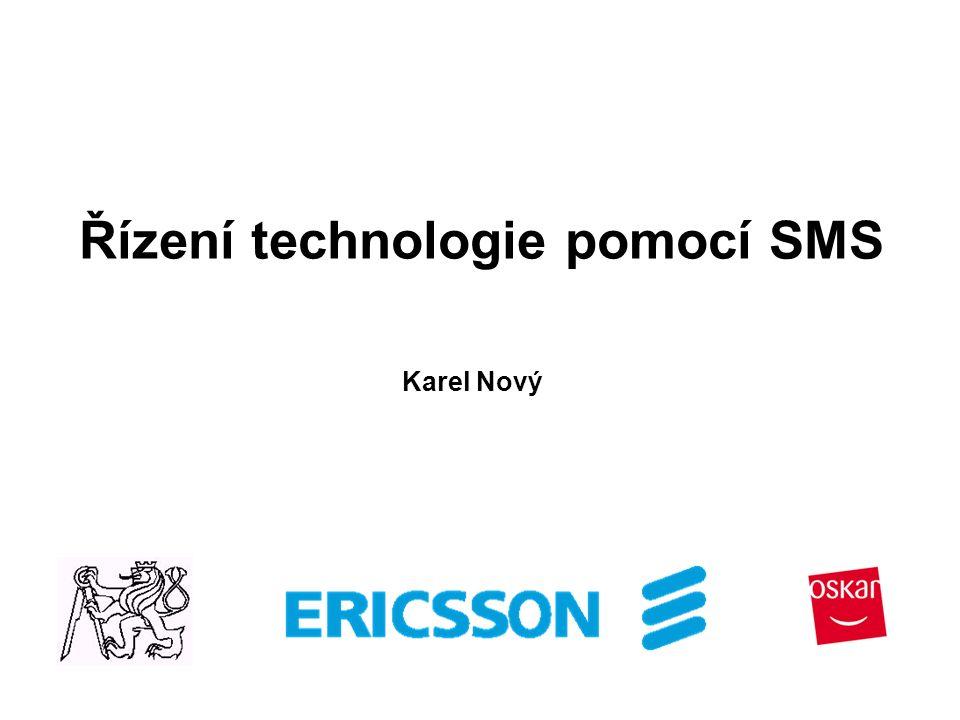 Řízení technologie pomocí SMS Karel Nový
