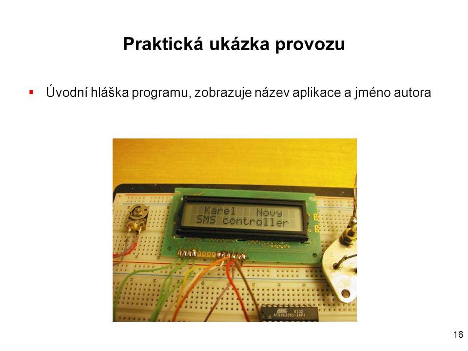 16 Praktická ukázka provozu  Úvodní hláška programu, zobrazuje název aplikace a jméno autora