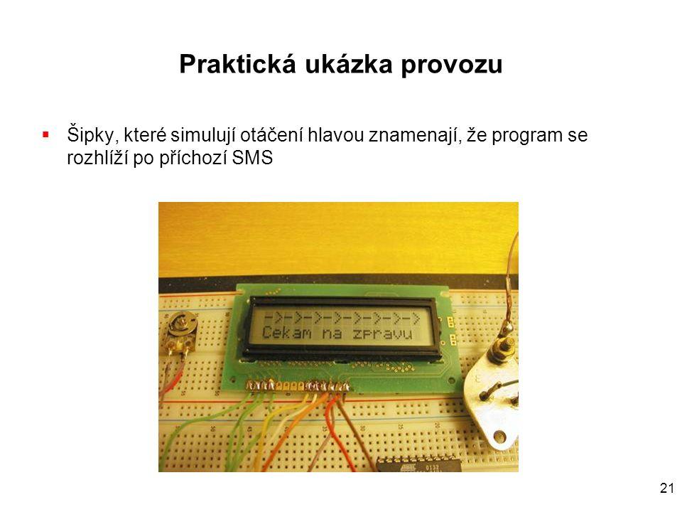 21 Praktická ukázka provozu  Šipky, které simulují otáčení hlavou znamenají, že program se rozhlíží po příchozí SMS