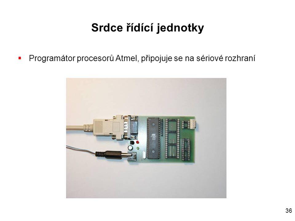 36 Srdce řídící jednotky  Programátor procesorů Atmel, připojuje se na sériové rozhraní