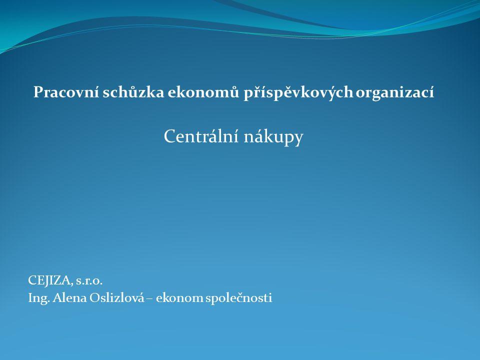 Pracovní schůzka ekonomů příspěvkových organizací Centrální nákupy CEJIZA, s.r.o.
