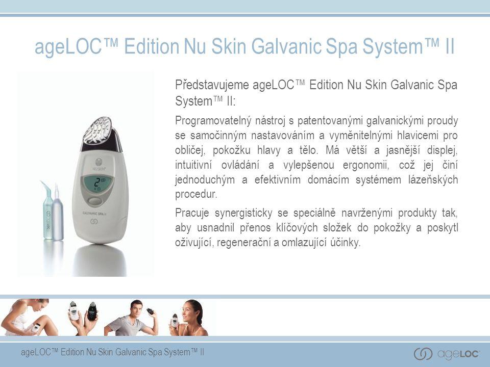 Představujeme ageLOC™ Edition Nu Skin Galvanic Spa System™ II: Programovatelný nástroj s patentovanými galvanickými proudy se samočinným nastavováním a vyměnitelnými hlavicemi pro obličej, pokožku hlavy a tělo.