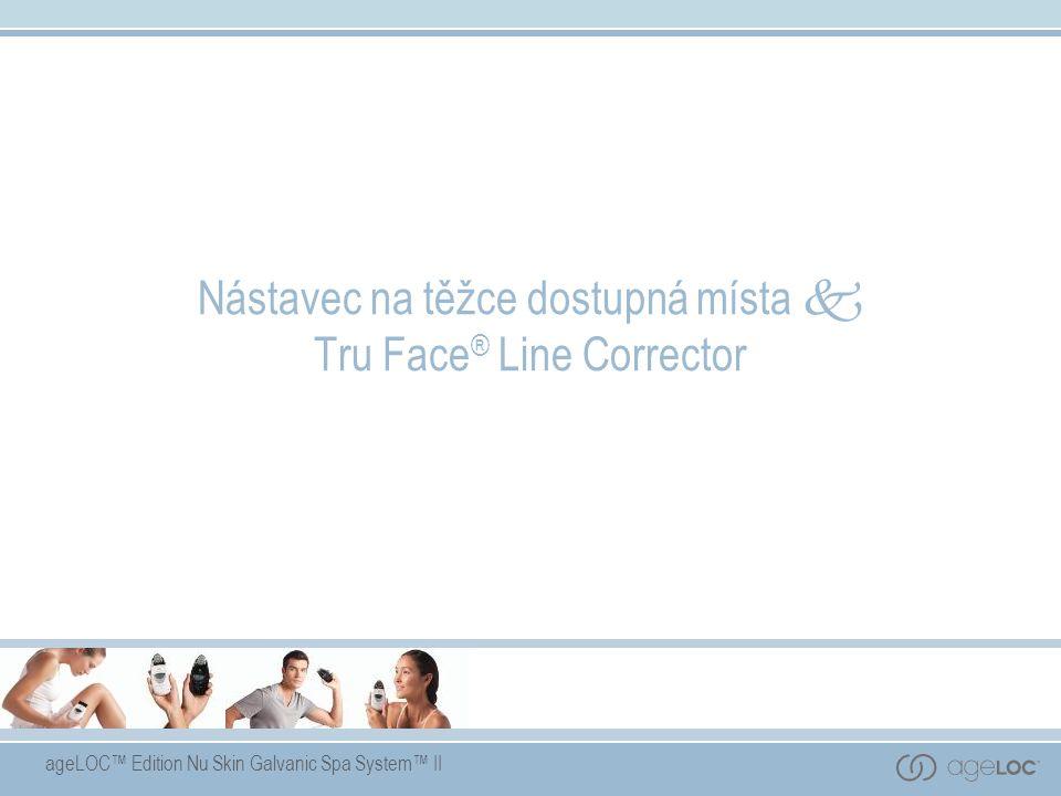 ageLOC™ Edition Nu Skin Galvanic Spa System™ II Nástavec na těžce dostupná místa  Tru Face ® Line Corrector